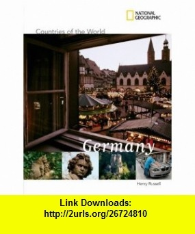 National Geographic Countries of the World Germany Henry Russell , ISBN-10: 142630059X  ,  , ASIN: B005K6NMS6 , tutorials , pdf , ebook , torrent , downloads , rapidshare , filesonic , hotfile , megaupload , fileserve