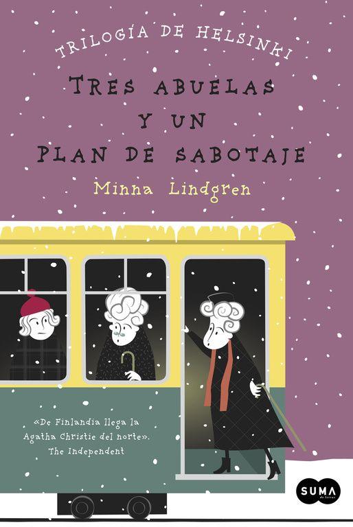 tres abuelas y un plan de sabotaje (trilogia de helsinki 3)-minna lindgren-9788483658048