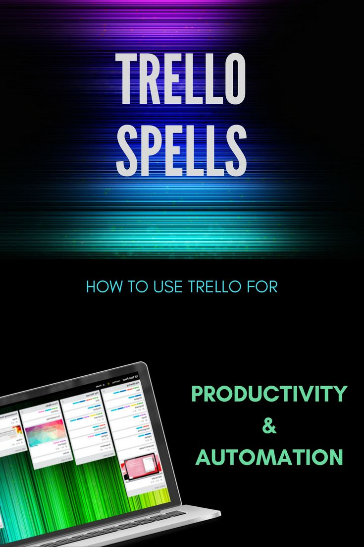 TRELLO SPELLS - How to use Trello for Productivity & Automation | Explore the hidden features of Trello. This book lays out different features of this popular project management tool, and help you to streamline tedious business/project tasks.