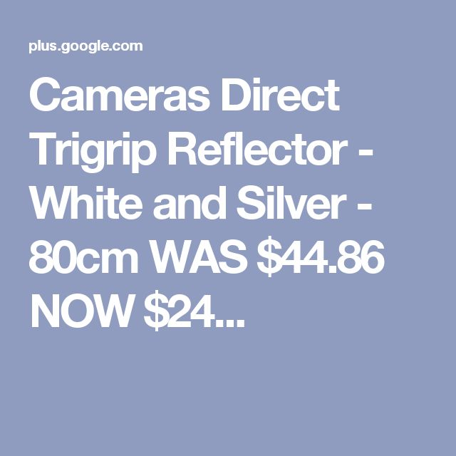 Cameras Direct Trigrip Reflector - White and Silver - 80cm WAS $44.86 NOW $24...