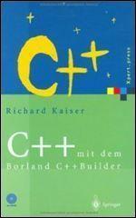 C mit dem Borland CBuilder 2006: Einfuhrung in den ISO-Standard und die objektorientierte Windows-Programmierung (Xpert.press) (German Edition)