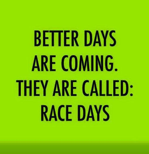 Running Matters #229 Better days are coming. They are called, Race Days.