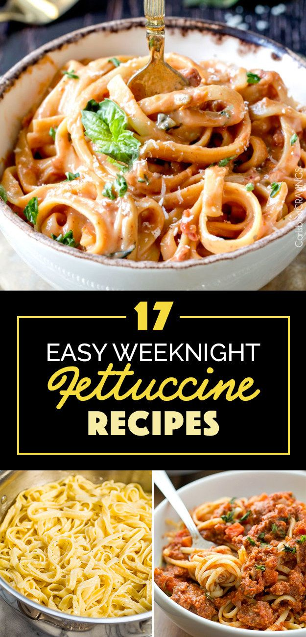 17 Easy Fettuccine Recipes You Can Make On A Weeknight