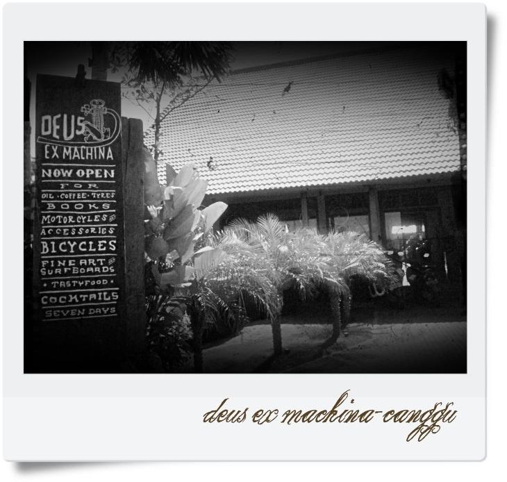 DEUS Ex Machina, Canggu - BALI, INDONESIA