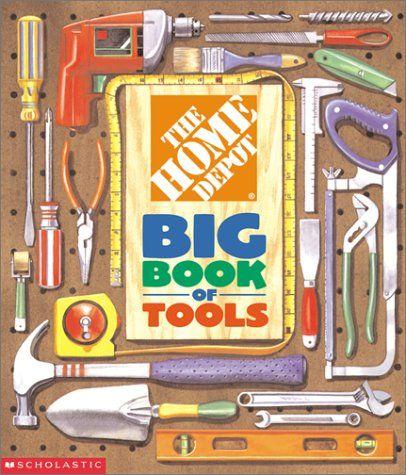 The Home Depot Big Book of Tools Scholastic