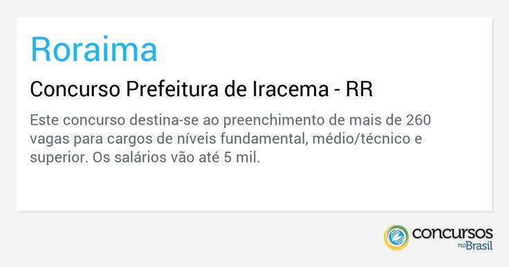 Concurso Prefeitura de Iracema - RR - http://anoticiadodia.com/concurso-prefeitura-de-iracema-rr/