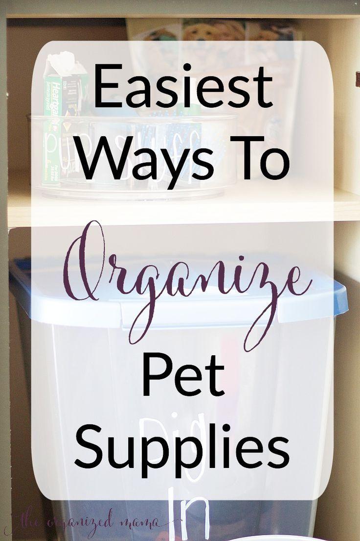 Easiest Ways To Organize Pet Supplies Dog Organization Dog