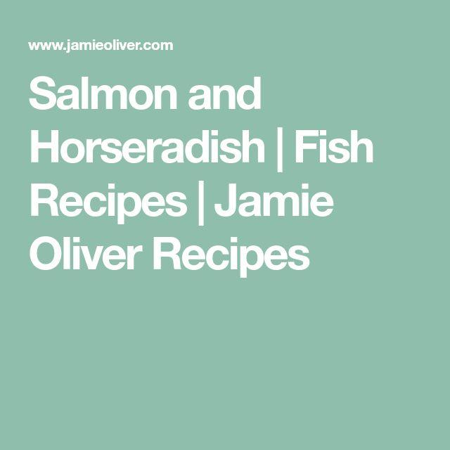 Salmon and Horseradish | Fish Recipes | Jamie Oliver Recipes #Jamiespartymenus