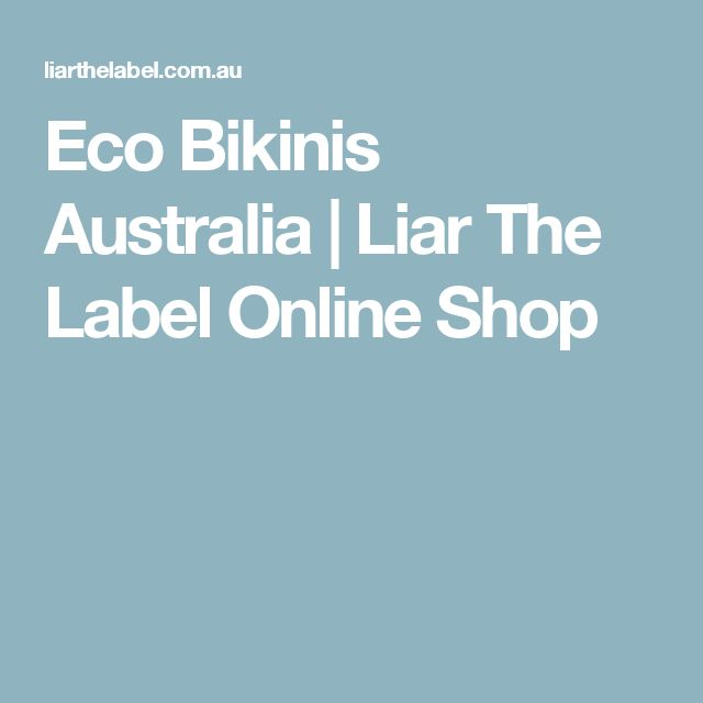Eco Bikinis Australia | Liar The Label Online Shop