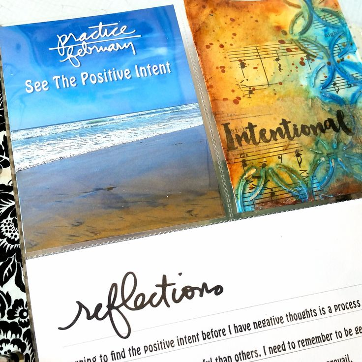 """One Little Word, February Practice - Seeing The Positive Intent.... """"As I continue my practice of seeing the positive intent I need to remember to be gentle with myself when old habits creep in and celebrate my successes when new ones prevail."""" #OLW2016 #OLW #INTENTIONAL"""