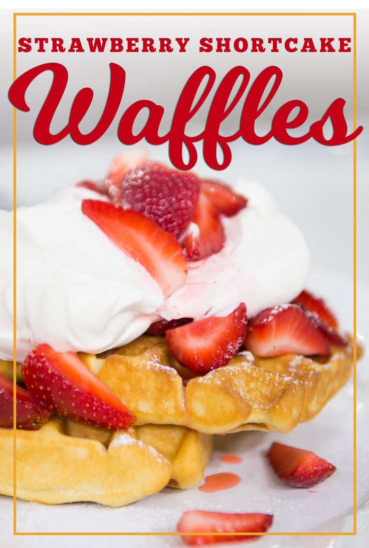 Strawberry shortcake waffles are the ultimate dessert-brunch mashup.
