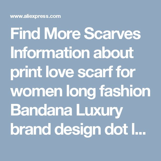 Find More Scarves Information about print love scarf for women long fashion Bandana Luxury brand design dot lady spring scarves shwal soft personal style 2017 new,High Quality spring scarf,China scarf for women Suppliers, Cheap scarves for women brand from Injoy Beauty Hair Bun/Pump Factory on Aliexpress.com