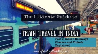 The ultimate guide to train travel in India. Part 2 - Indian classes and ticket types explained