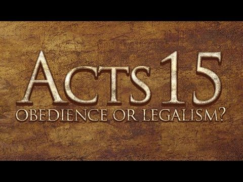 Acts 15 - Obedience or Legalism? - 119 Ministries (Remastered) - YouTube