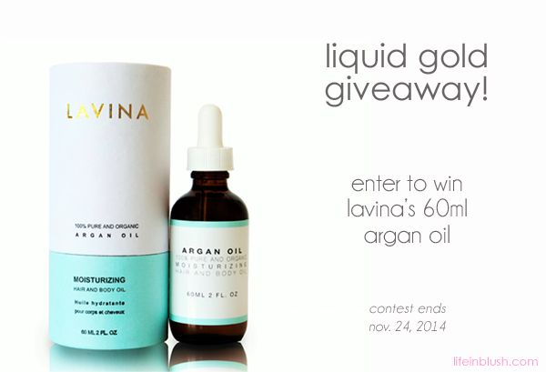 It's GIVEAWAY time!!  The two awesome guys behind Lavina, a local Toronto brand, have given me one of their new 60ml bottles of argan oil to gift to one of you! All you have to do to enter the contest is to visit www.lifeinblush.com and follow the instructions.   Open to Canada and the US, a winner will be chosen on November 24. Good luck! xo