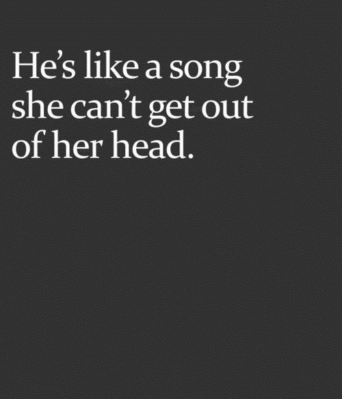 He's like a song she can't get out of her head. ♡