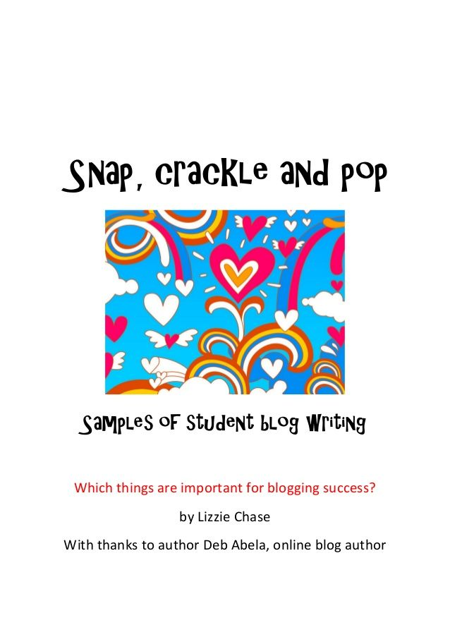 Snap, crackle, pop: factors for blogging success: http://www.slideshare.net/lizziechase1/snap-crackle-pop-student-blogging-factors-for-success