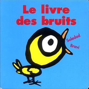 Soledad Bravi, Le livre des bruits, Loulou et compagnie, 2004.