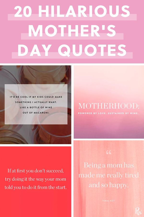 24 Hilarious Mother S Day Quotes To Brighten Any Mama S Day Mothers Day Quotes Cute Mothers Day Quotes Quote Of The Day
