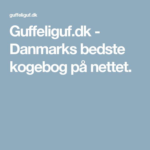 Guffeliguf.dk - Danmarks bedste kogebog på nettet.