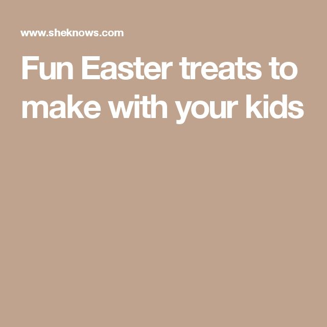 Fun Easter treats to make with your kids