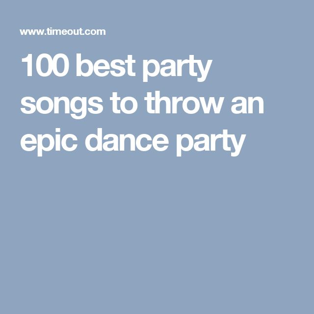 The 100 Best Party Songs Ever Made