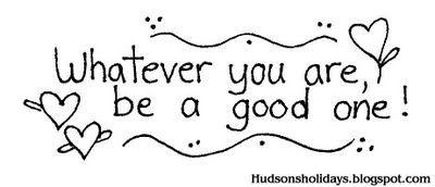 "Hudson's Holidays - Designer Shirley Hudson: Freebie friday- ""Be a good one"" saying"