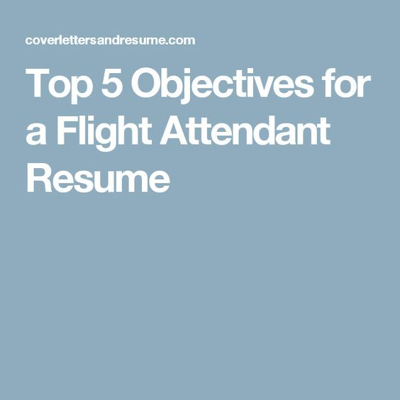 Top 5 Objectives for a Flight Attendant Resume