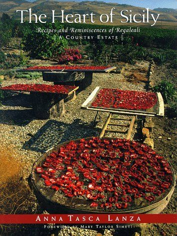 The Heart of Sicily: Recipes and Reminiscences of Regaleali A Country Estate by Anna Tasca Lanza. $20.00. 255 pages. Publisher: Clarkson Potter; First Edition edition (October 26, 1993). Author: Anna Tasca Lanza