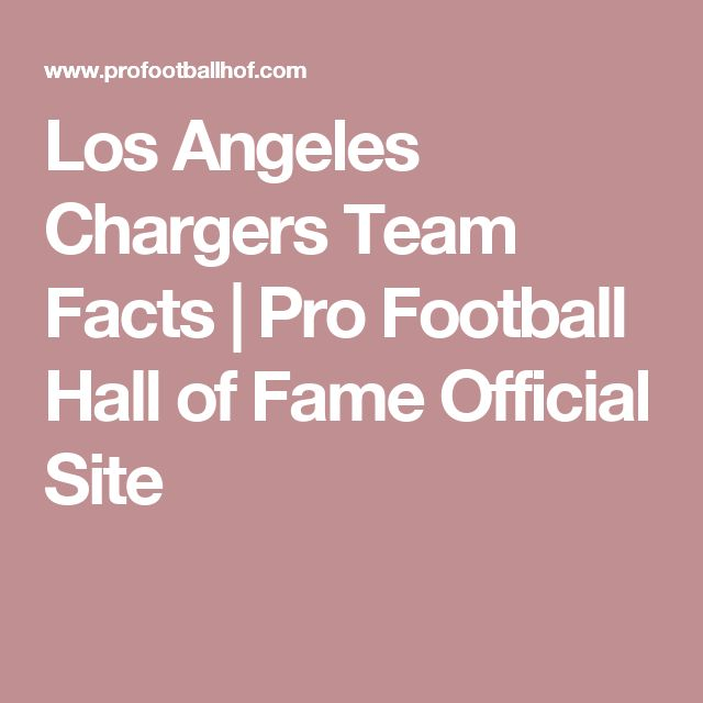 Los Angeles Chargers Team Facts | Pro Football Hall of Fame Official Site