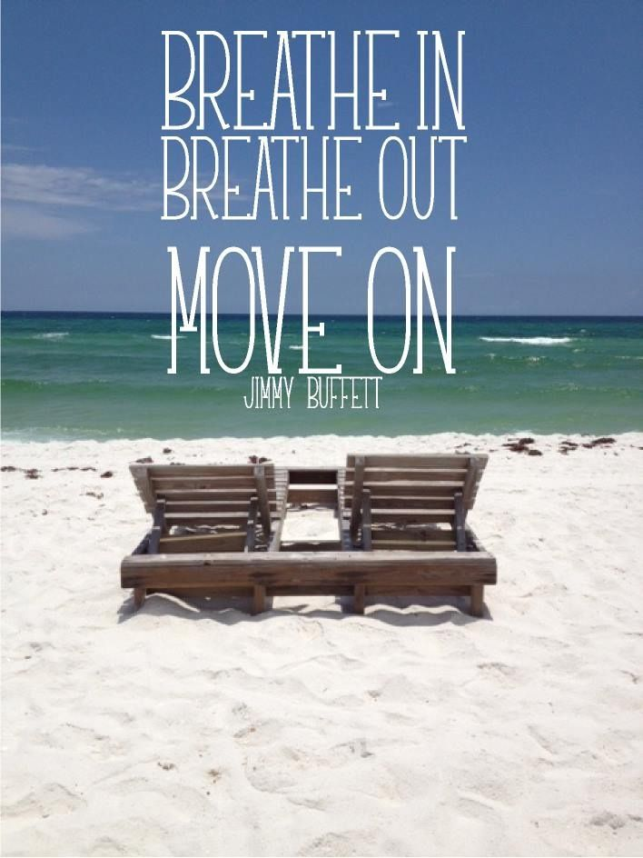 Breathe In, Breathe Out, Move On - JB   Words of Wisdom ...