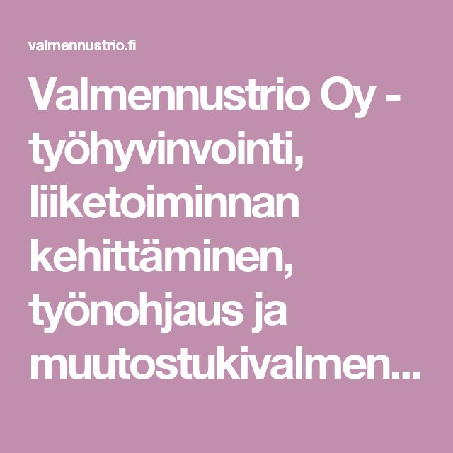 TYÖKOKEMUS: Valmennustrio Oy: sivuston suunnittelu.
