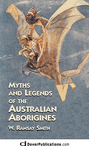 Myths and Legends of the Australian Aborigines