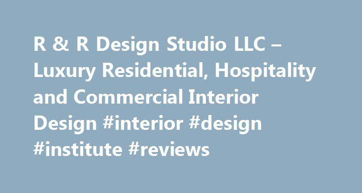 R U0026 R Design Studio LLC U2013 Luxury Residential, Hospitality And Commercial Interior  Design #interior #design #institute #reviews Http://design.remmonu2026