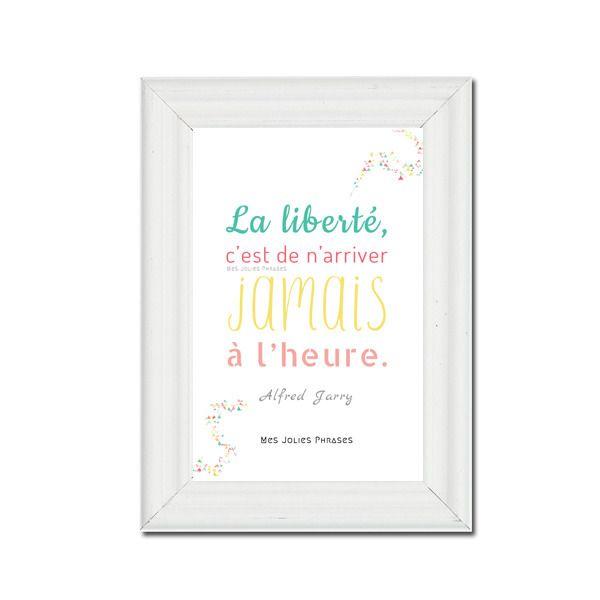 """Carte décorative citation A6 : """"La liberté, c'est de n'arriver jamais à l'heure"""" (couleur) : Cartes par mes-jolies-phrases"""