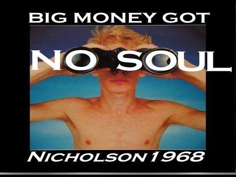 911 Big Money Got No Soul: Nicholson1968