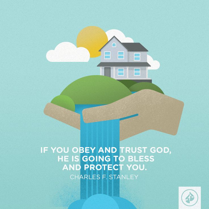 If you obey and trust God, He is going to bless and protect you. --Charles F. Stanley