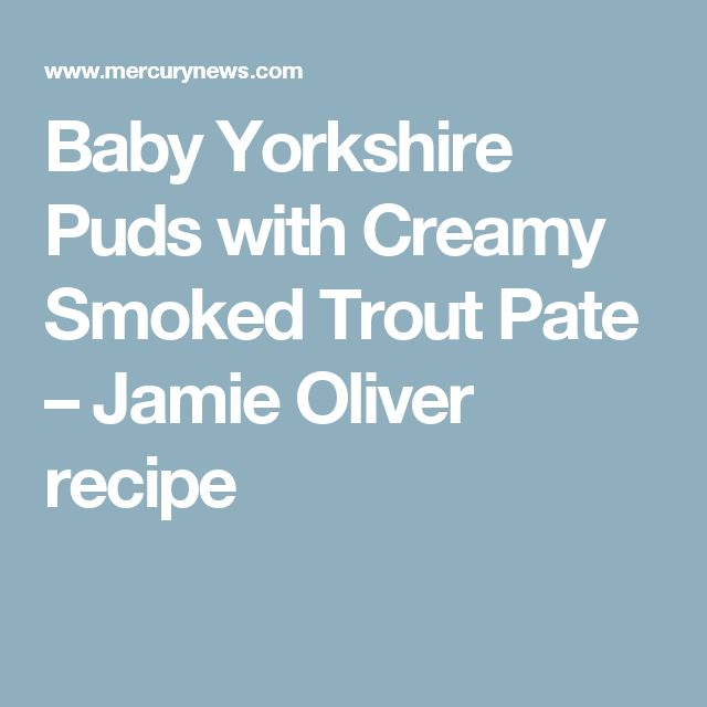 Baby Yorkshire Puds with Creamy Smoked Trout Pate – Jamie Oliver recipe