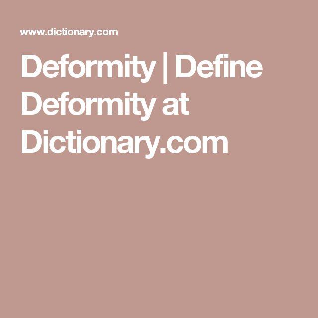 Deformity | Define Deformity at Dictionary.com
