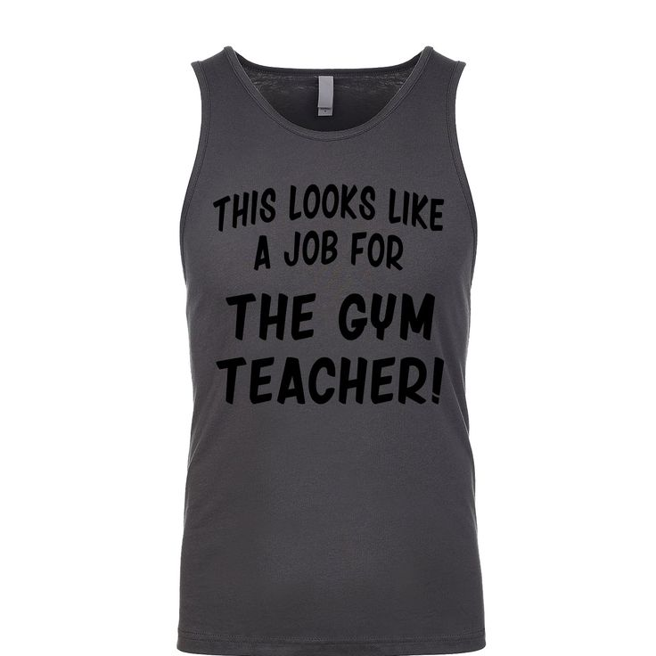 This Looks Like a Job for The Gym Teacher Men's Tank