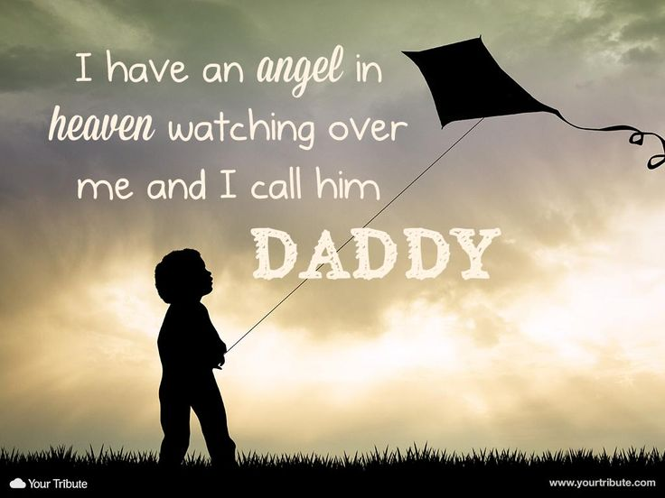 Quote | I have an angel in heaven watching over me and I call him Daddy. #lossoffather #quotes #grief