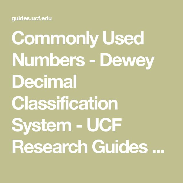 Commonly Used Numbers - Dewey Decimal Classification System - UCF Research Guides at University of Central Florida Libraries