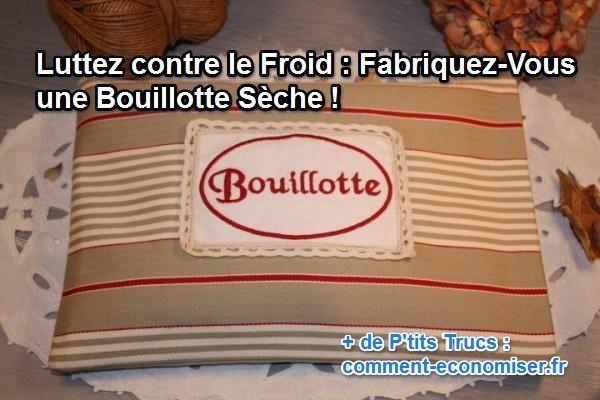 J'ai trouvé une arme fatale pour lutter contre le froid : la bouillotte sèche. Voilà comment en fabriquer une vous-même :-) Découvrez l'astuce ici : http://www.comment-economiser.fr/froid-fabriquer-bouillotte-seche.html?utm_content=buffer7f06b&utm_medium=social&utm_source=pinterest.com&utm_campaign=buffer