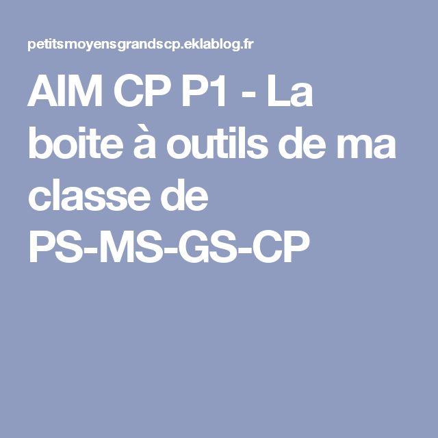 AIM CP P1 - La boite à outils de ma classe de PS-MS-GS-CP