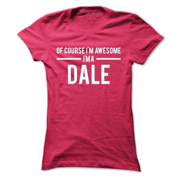 Team Dale - Limited ᓂ EditionIf youre a Dale then this shirt is for you! Whether you were born into it, or were lucky enough to marry in, show your pride by getting this limited edition shirt today. Makes a perfect gift!Dale, team Dale, a Dale, name Dale