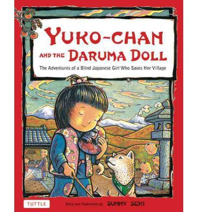 """Yuko-Chan and the Daruma Doll"" takes readers on a journey into ancient Japanand the story behind the famous Daruma Doll."
