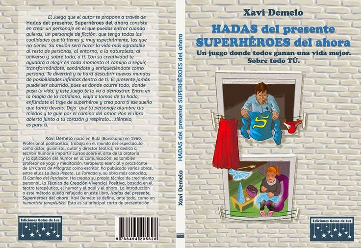 FAIRIES OF THE PRESENT TIME, SUPERHEROES OF NOW by Xavi Demelo. Published in Spanish by Gotas de Luz. All rights available.