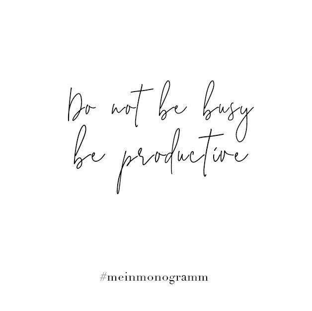 Do Not Be Busy Be Productive Zitat Englisch Kurz