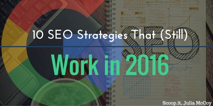Good digital marketers must consistently adapt their strategies in order to remain effective. Here are 10 SEO strategies that will help you succeed in 2016.