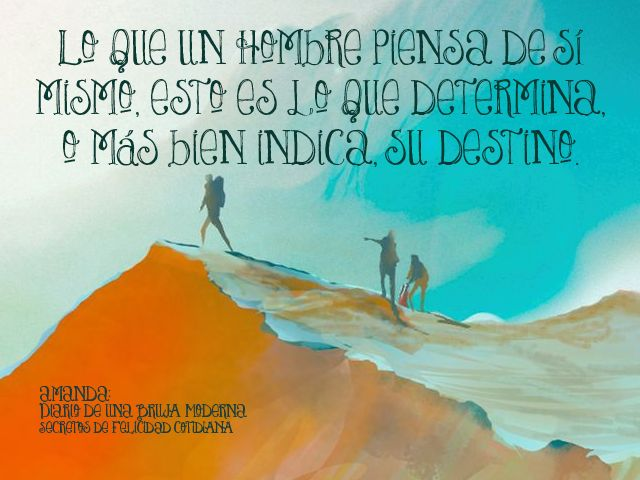 Lo que un hombre piensa de sí mismo, esto es lo que determina, o más bien indica, su destino.  Henry David Thoreau (escritor, poeta y filósofo estadounidense, autor de Walden y La desobediencia civil.) #secretosdefelicidadcotidiana #diariodeunabrujamoderna #citas #crecimientopersonal